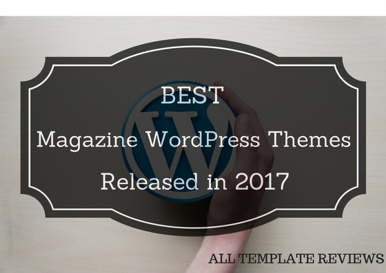 Best WordPress Magazine Themes Released in 2018