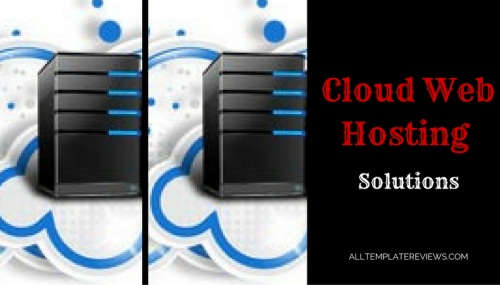 What are the Different Types of Cloud Web Hosting Solutions?
