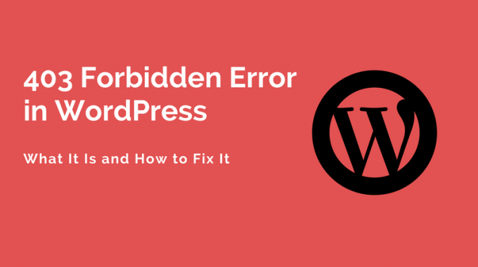 403 Forbidden Error in WordPress: What It Is and How to Fix It