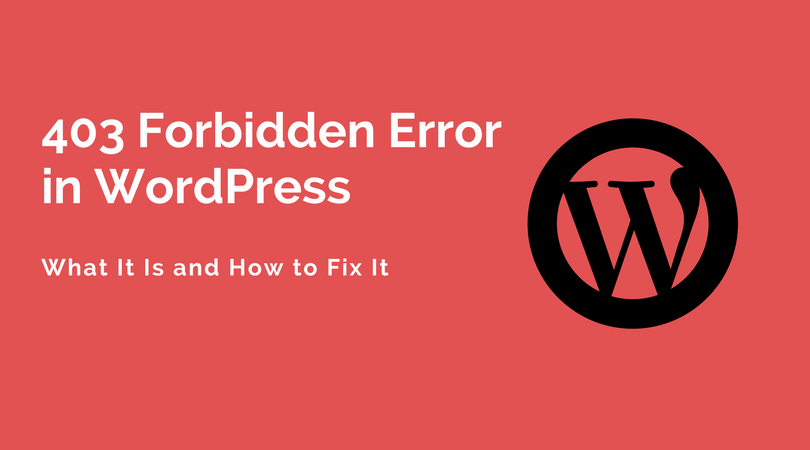 403 Forbidden Error in WordPress: What It Is and How to Fix