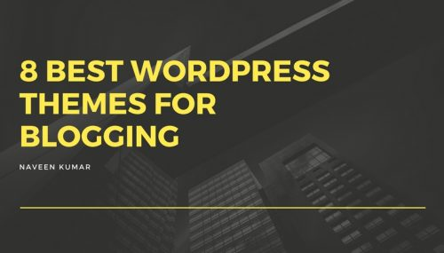 8 Best WordPress Themes for Blogging