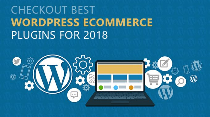Top 10 WordPress eCommerce Plugins In 2018